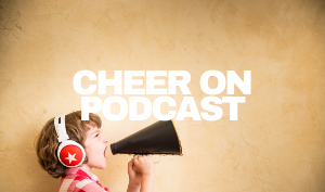 CHEER ON PODCAST