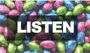 Easter Listen